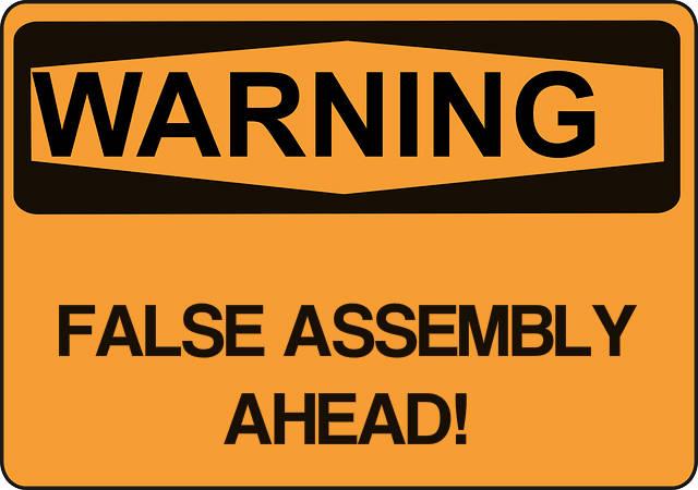 warning - false assembly ahead