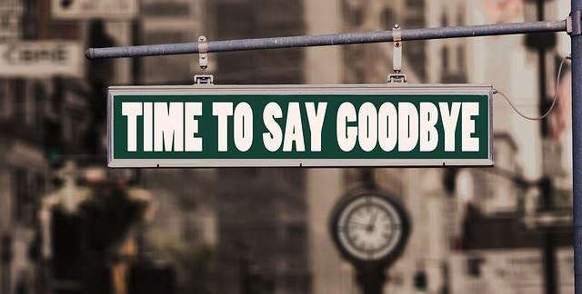 time to say goodbye - farewell