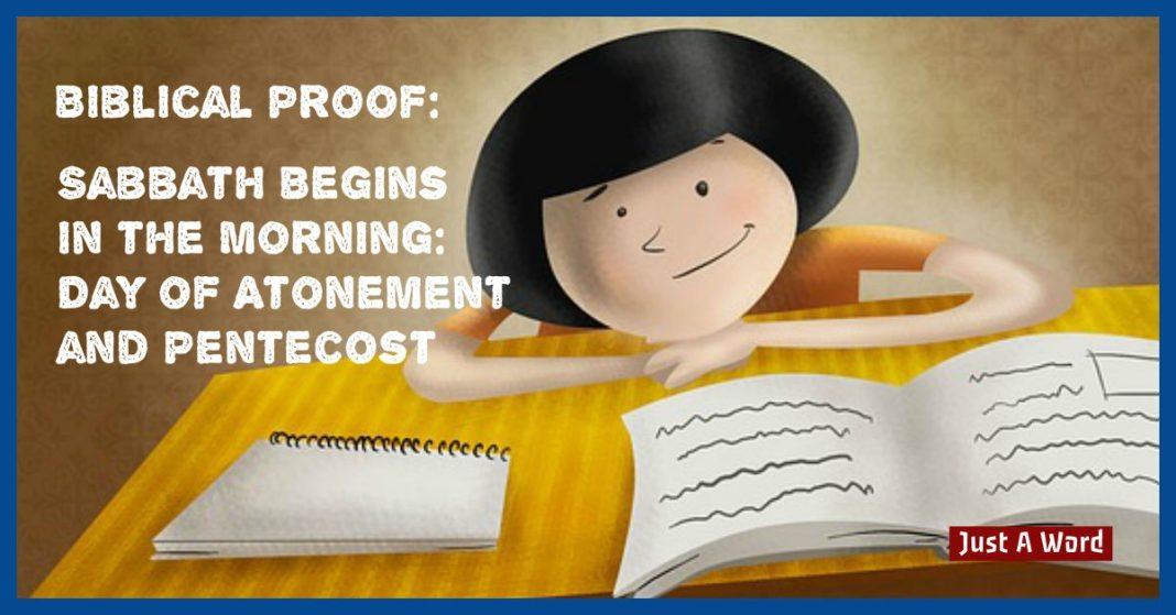 Biblical Proof Sabbath Begins in the Morning Atonement Pentecost
