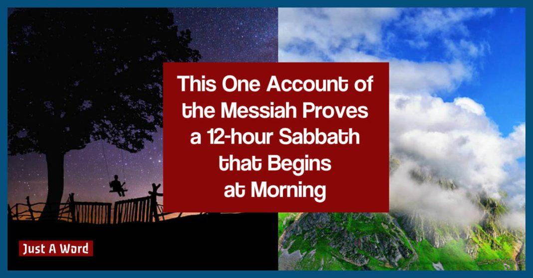 Messiah proves 12 hour sabbath