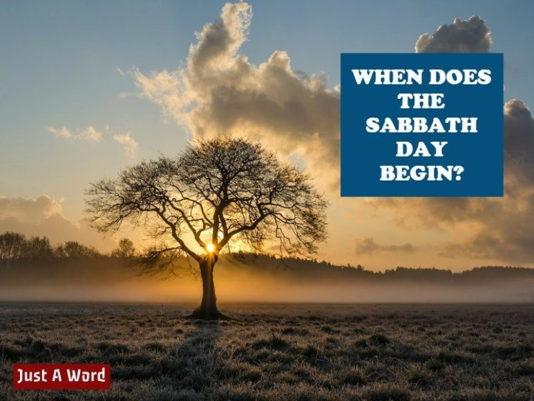 WHEN DOES THE SABBATH DAY BEGIN