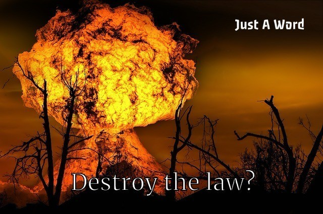 destroy the law