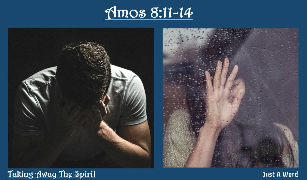 Amos 8-14 taking away the Spirit