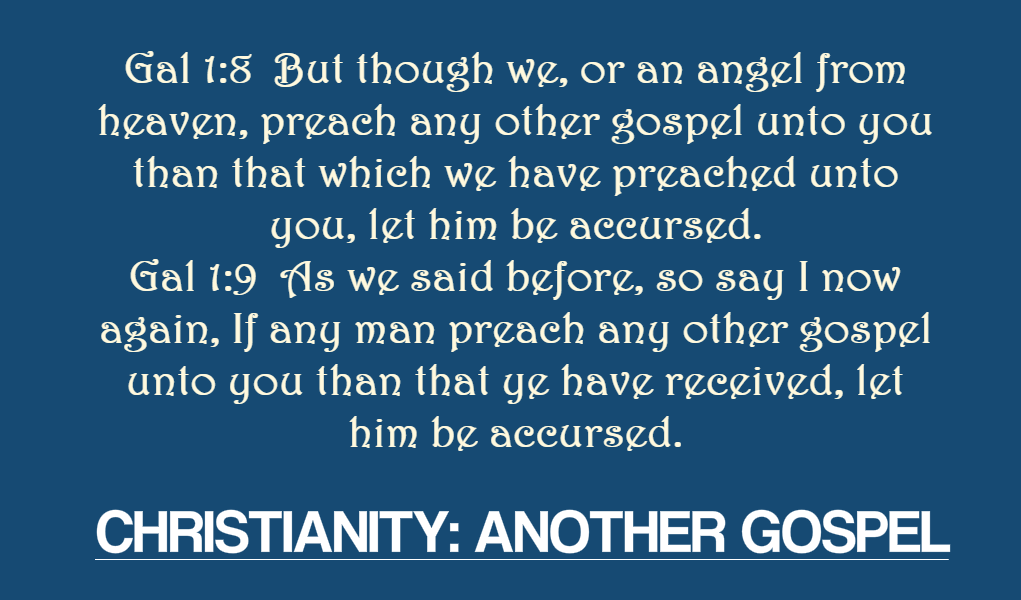 Galations 1-8-9 Another gospel