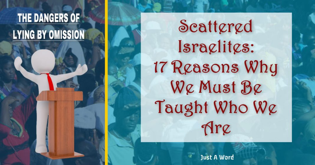 scattered Israelites - 17 reasons why we must be taught who we are
