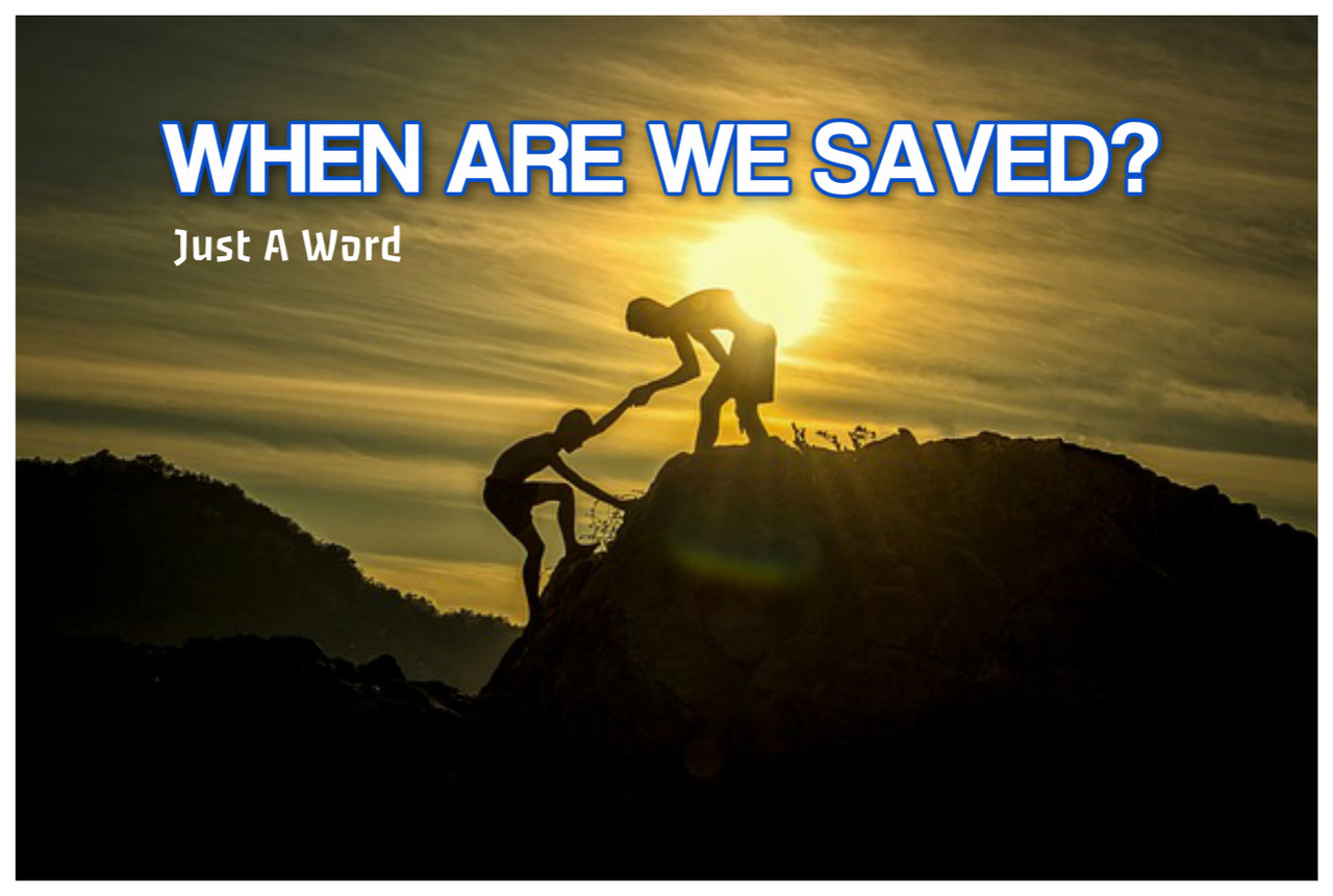 WHEN ARE WE SAVED
