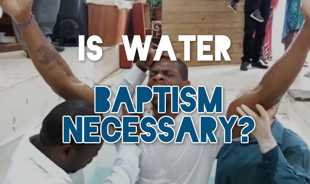 is water baptism necessary