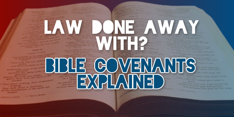law done away with - Bible covenants explained