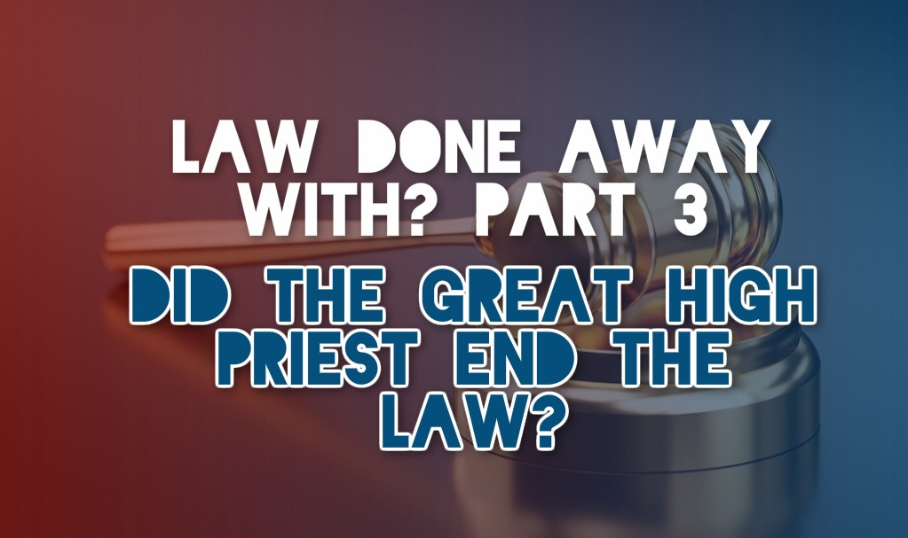 Did the Great High Priest End the Law JPEG