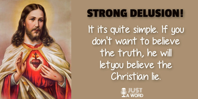 Strong delusion of christianity