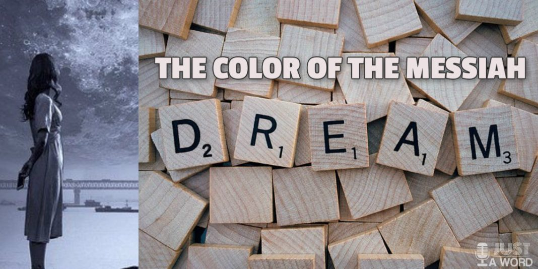 dream about the color of the messiah