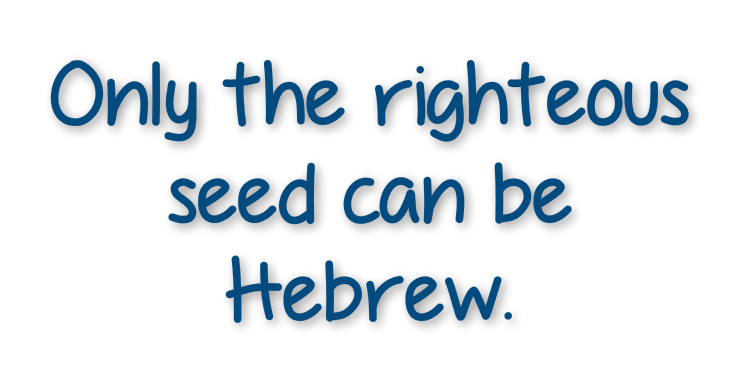 only the righteous seed can be hebrew