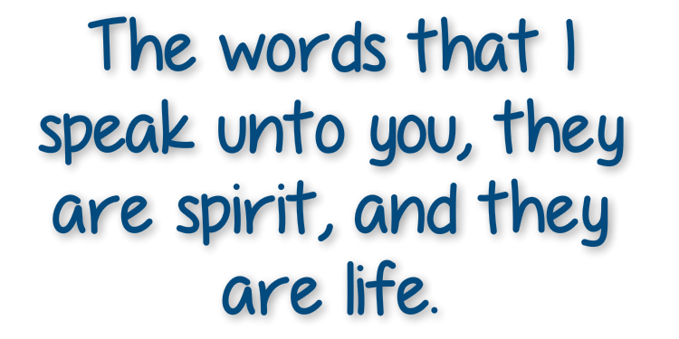 words are spirit and life
